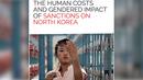 New Report: How International Sanctions on North Korea Harm Women & Prevent Humanitarian Aid