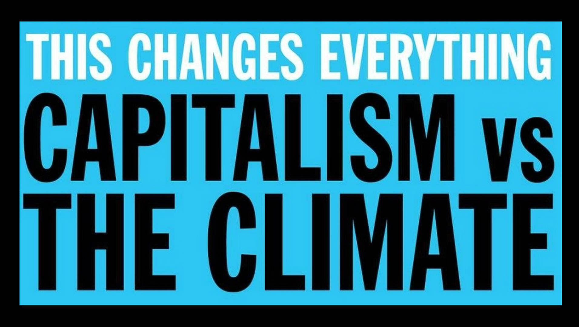 "naomi klein ""this changes everything capitalism vs the climate  naomi klein ""this changes everything capitalism vs the climate"" book excerpt democracy now"