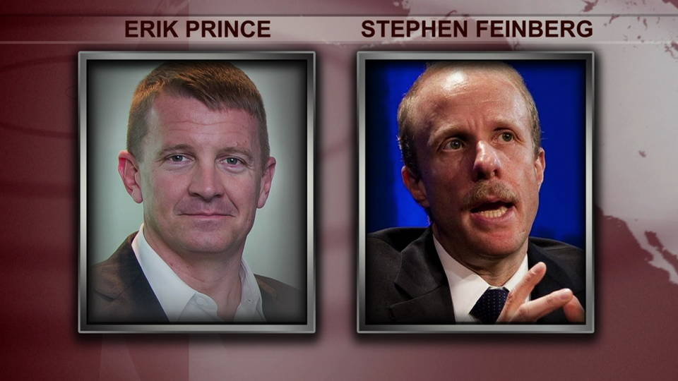 Erik Prince, the founder of the now-defunct mercenary firm Blackwater, and billionaire Stephen Feinberg