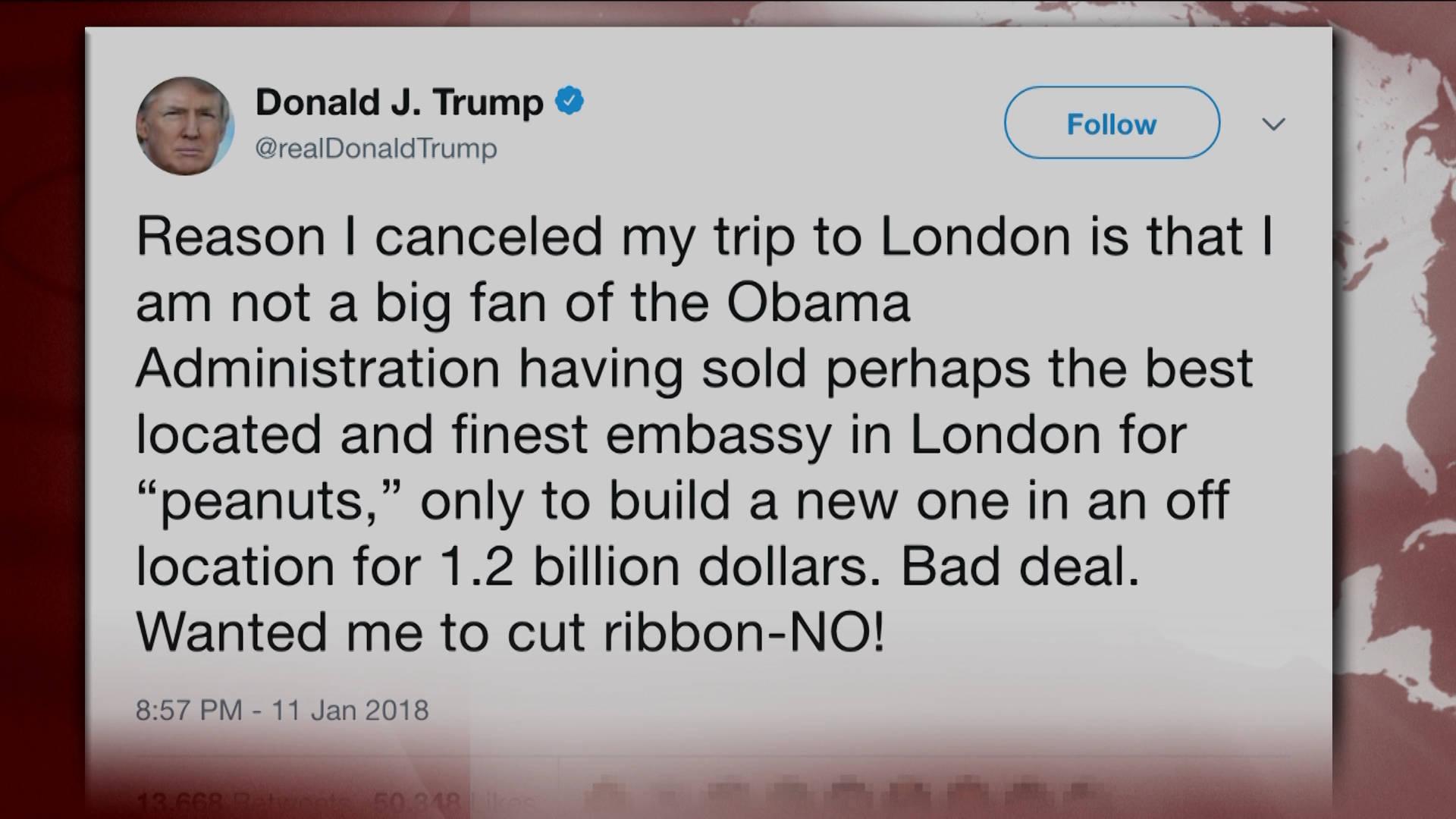 Trump Cancels U.K. State Visit, Falsely Accuses Obama over Embassy ...