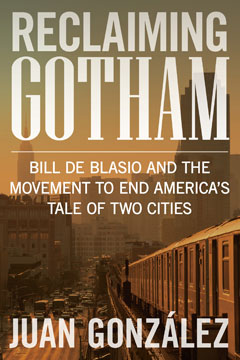Reclaiming Gotham: Bill de Blasio and the Movement to End America's Tale of Two Cities (hardcover)
