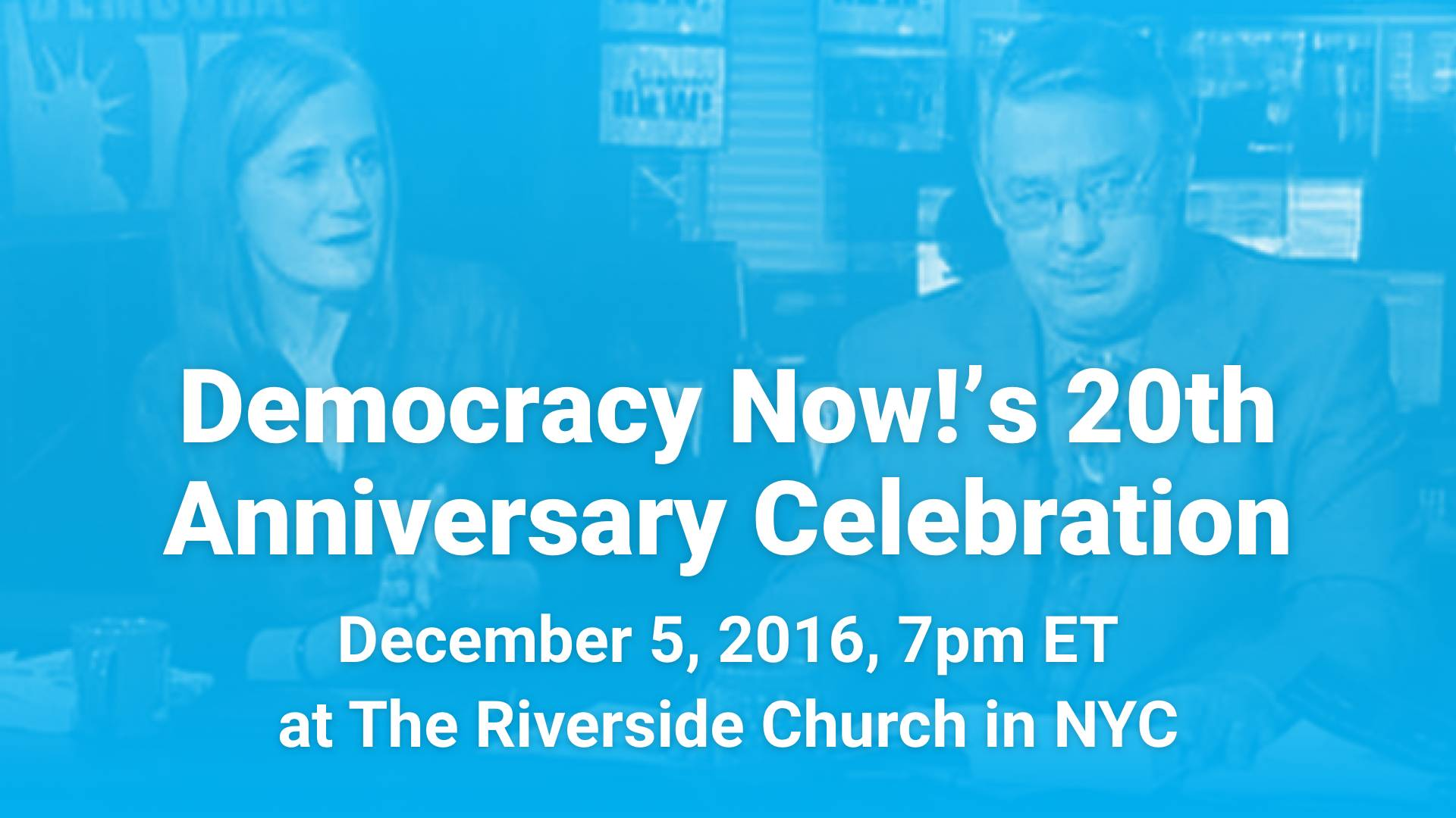 Watch Democracy Now!'s 20th Anniversary Celebration | Democracy Now!