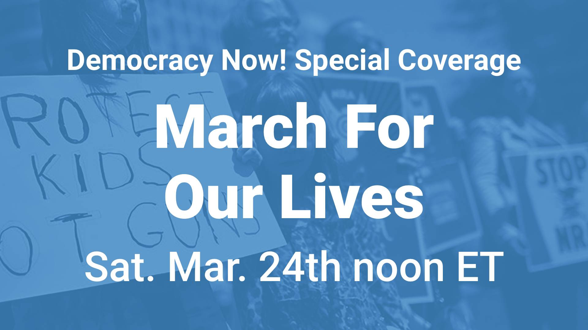 WATCH: Democracy Now! March for Our Lives Special Broadcast