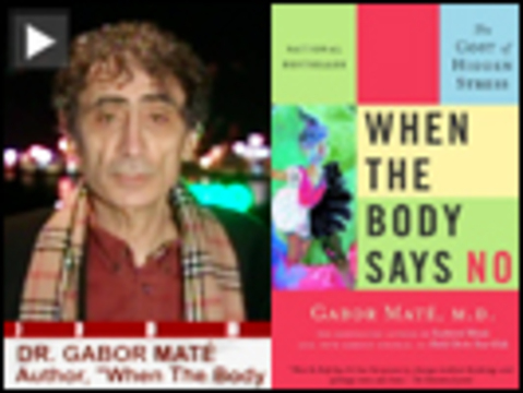 """Democracy In America >> Dr. Gabor Maté: """"When the Body Says No: Understanding the Stress-Disease Connection"""" 