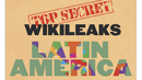 WikiLeaks in Latin America: Online Whistleblower's Wide Impact in Region Where Assange Seeks Asylum