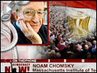 "Noam Chomsky: ""This is the Most Remarkable Regional Uprising that I Can Remember"""