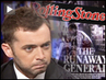 Michael Hastings of Rolling Stone on the Story that Brought Down Gen. McChrystal and Exposed Widening Disputes Behind the US Debacle in Afghanistan