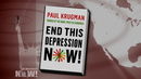 """End This Depression Now"": Paul Krugman Urges Public Spending, Not Deficit Hysteria, to Save Economy"