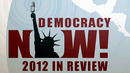 2012 In Review: A Year of Extreme Weather, Mass Shootings, Drone Wars and Dark Money in Politics