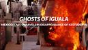 Ghosts-iguala-devereaux-intercept-ayotzinapa-students