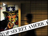 """Top Secret America"" _Washington Post_ Investigation Reveals Massive, Unmanageable, Outsourced US Intelligence System"