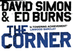 "David Simon & Deandre McCullough on ""The Corner: A Year in the Life an Inner-City Neighborhood"""