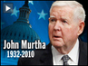 Rep. John Murtha, Iraq War Critic, Dies at 77