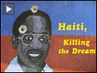 """Haiti: Killing the Dream"": Excerpt of Documentary on Centuries of Western Subversion of Haitian Sovereignty"