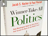 "Professor, Author Jacob Hacker on ""Winner-Take-All Politics: How Washington Made the Rich Richer—And Turned Its Back on the Middle Class"""