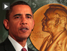"President Obama Wins Nobel Peace Prize: ""The Instruments of War Do Have a Role to Play in Preserving the Peace"""
